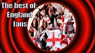 The best of the England fans in Russia & England