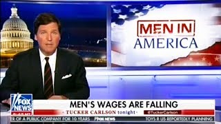Tucker Carlson Is Really Worried About Men