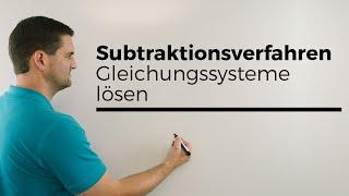 Subtraktionsverfahren, Gleichungssysteme lösen, LGS, lineare Gleichungssysteme
