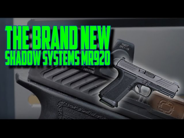 The Brand New Shadow Systems MR920
