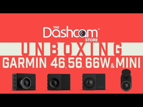 Garmin 46, 56, 66W & Mini Dash Cam | Unboxing & Comparison
