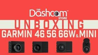 Garmin 46, 56, 66W & Mini Dash Cam   Unboxing & Comparison
