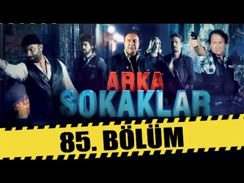 ARKA SOKAKLAR 85. BÖLÜM