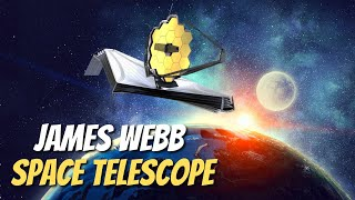 James Webb Telescope - Everything You Need To Know!