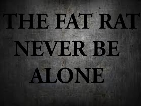 The Fat Rat- Never Be Alone// Lyric Video