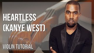 How to play Heartless by Kanye West on Violin (Tutorial)