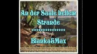 An der Saale hellem Strande   BIANKA&Max
