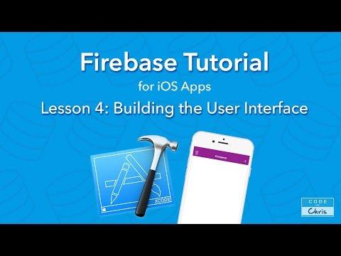 Firebase Tutorial for iOS  - Ep 4 - Building the User Interface