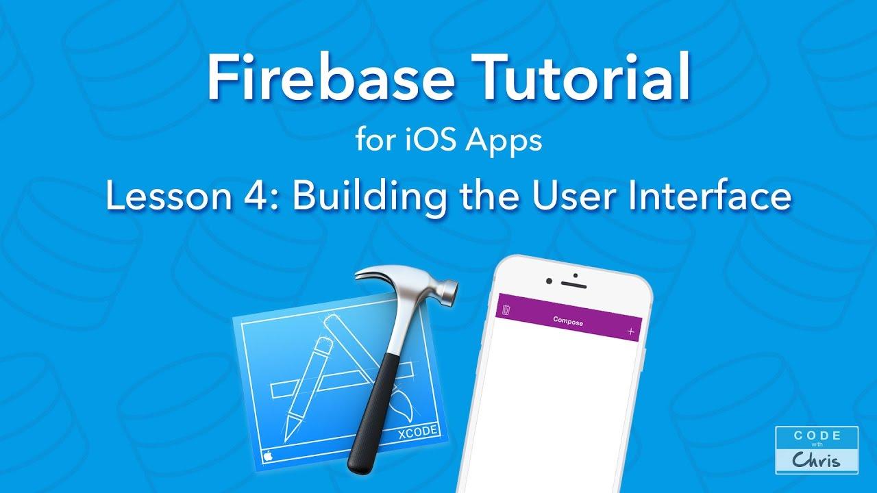 Firebase Tutorial for iOS - Ep 4 - Building the User Interface