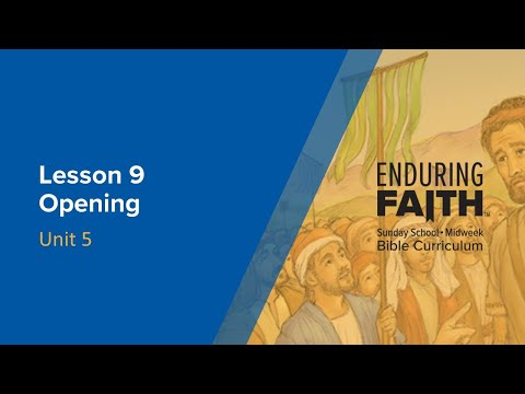 Lesson 9 Opening | Enduring Faith Bible Curriculum - Unit 5