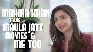 Mahira Khan Interview on Maula Jatt, harassment & the haters