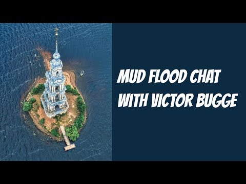 Mud flood chat with Victor Bugge
