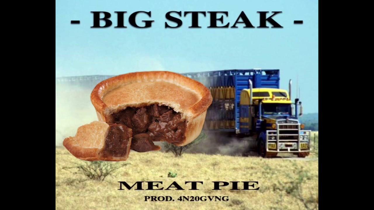 BIG STEAK - MEAT PIE (PROD.4N20GVNG) - YouTube
