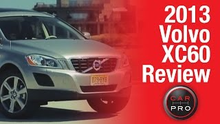 2013 Volvo XC60 Review & Test-Drive by The Car Pro
