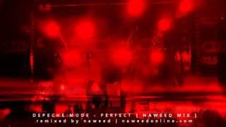 Depeche Mode - Perfect [ Naweed Mix ] HD