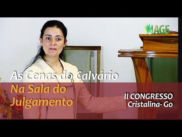 127 - As Cenas do Calvário - Na Sala do Julgamento - II Congresso Cristalina