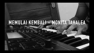 Monita Tahalea - Memulai Kembali  Piano Cover