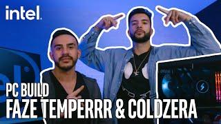 FaZe Temperrr & colḋzera PC Build   Intel Gaming