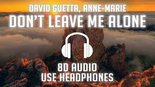 David Guetta ft Anne-Marie - Don't Leave Me Alone (8D AUDIO) 🎧