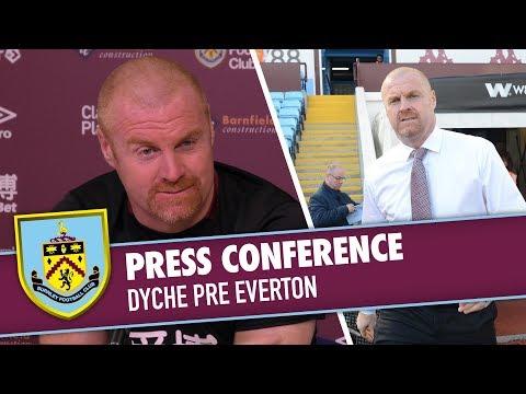 DYCHE PRE EVERTON | PREVIEW | Burnley v Everton