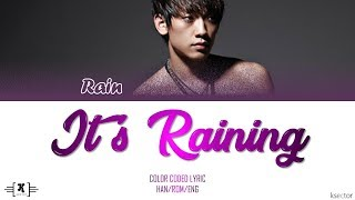 "RAIN (비) - ""It's Raining (잇츠 레이닝)"" Lyrics [Color Coded Han/Rom/Eng]"
