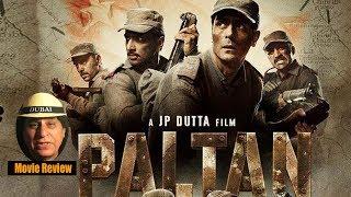 Bollywood-PALTAN Movie Review- Dubaiwale Raja