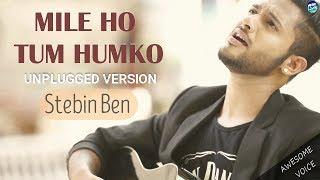 Mile Ho Tum Humko - Unplugged Version | Fever | Tony Kakkar | Cover Song | Lyrical Video