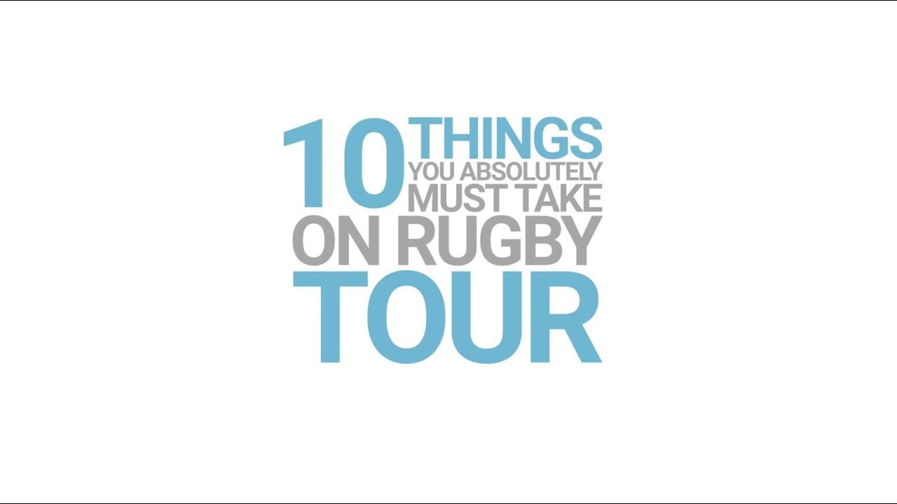 10 things you absolutely must take on rugby tour - Ruck Science