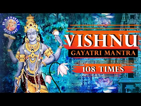 Vishnu Gayatri Mantra 108 Times – Upanishads Vishnu Mantra - Peaceful Devotional Chant With Lyrics