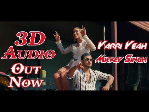 3D Audio - Yarri Yeah - Mickey Singh ft. Nani (Anjali) Latest Punjabi Song 2018
