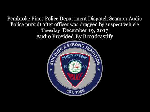 Pembroke Pines Police Dispatch Scanner Audio Police pursuit after officer was dragged