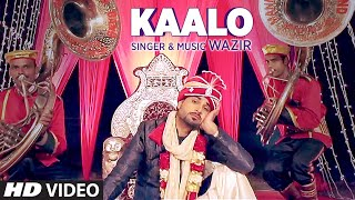 Latest Punjabi Song 2016 | Kaalo | Wazir | T-Series Apna Punjab