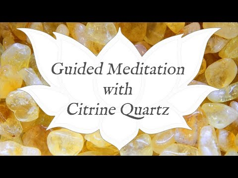 Guided Meditation With... Citrine Quartz   Stone Of Abundance   Crystal Healing Techniques