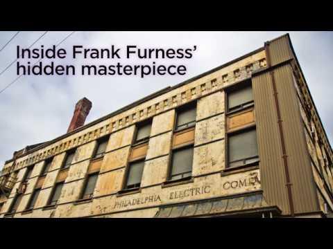 Inside Frank Furness' hidden masterpiece