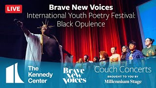 Kennedy Center Couch Concerts - Brave New Voices International Youth Poetry Festival: Black Opulence