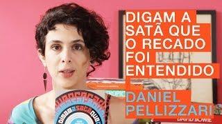 [Resenha] Digam a Satã Que o Recado Foi Entendido - Daniel Pellizzari