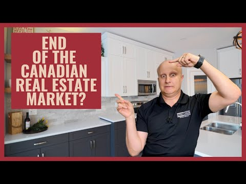 END OF THE CANADIAN REAL ESTATE MARKET?   Real Estate Rumblings