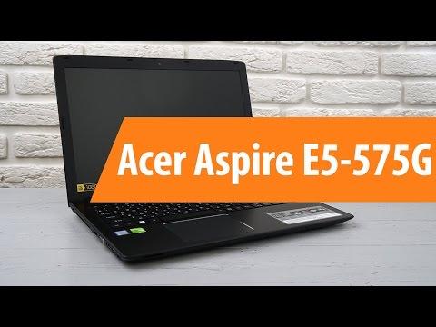 Распаковка Acer Aspire E5-575G / Unboxing Acer Aspire E5-575G