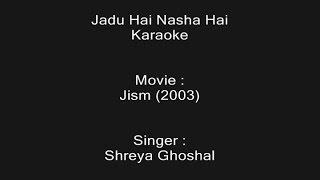 Download Hindi Video Songs - Jadu Hai Nasha Hai - Karaoke - Jism (2003) - Shreya Ghoshal