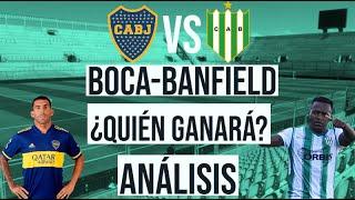 BOCA- BANFIELD / LA GRAN FINAL DE LA COPA MARADONA / MI PREDICCIÓN Y ANÁLISIS