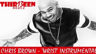 "Chris Brown - ""Wrist"" Instrumental ft Solo Lucci (Prod by Thir13een Beatz)"