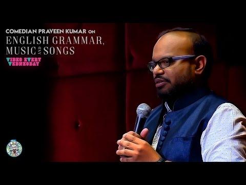 Comedian Praveen Kumar on English Grammar, Movies and Songs