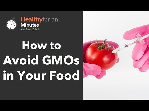 How to Avoid GMOs in Your Food (Healthytarian Minutes ep. 47)