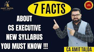 7 FACTS ABOUT CS EXECUTIVE NEW SYLLABUS YOU MUST KNOW | CS EXECUTIVE JUNE 2021