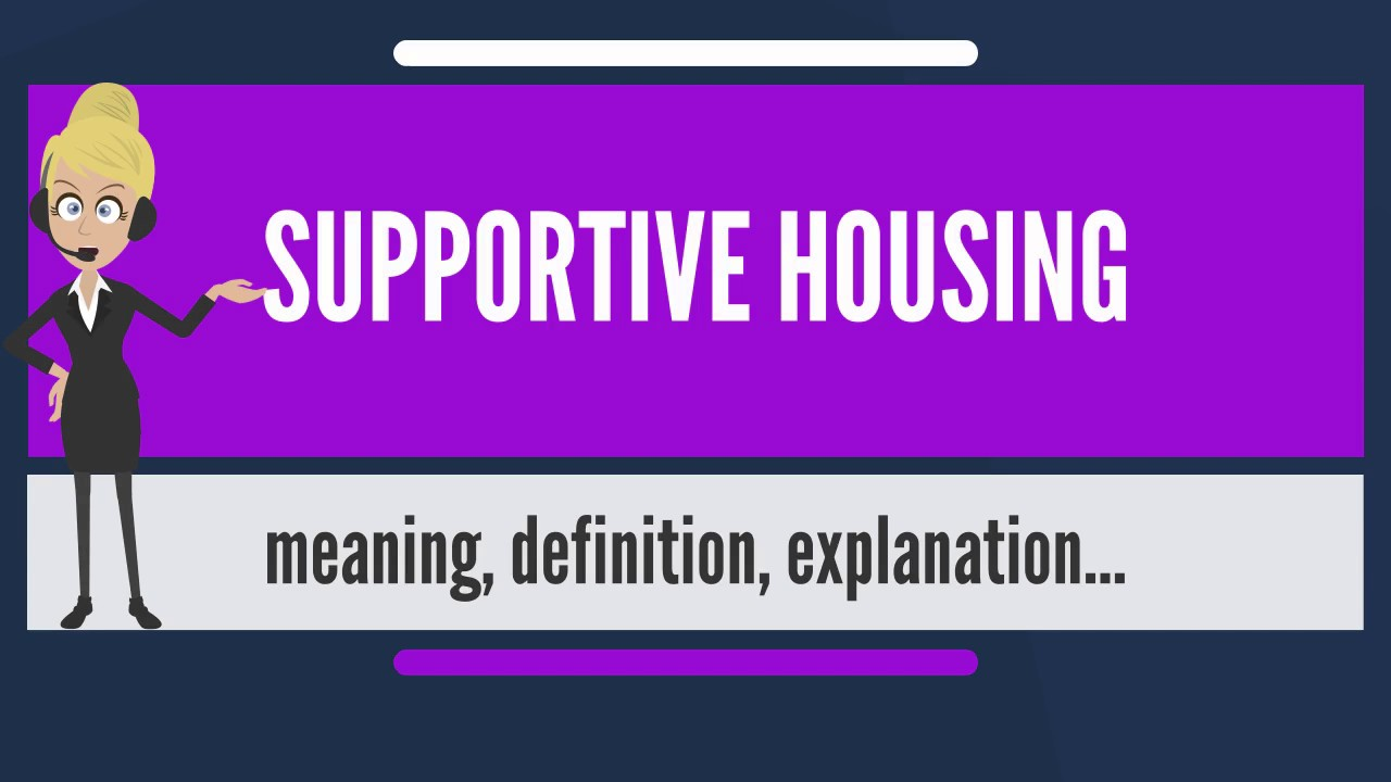 what is supportive housing? what does supportive housing mean