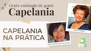 Capelania na Prática | Capelania | Eleny Vassão | IPP TV