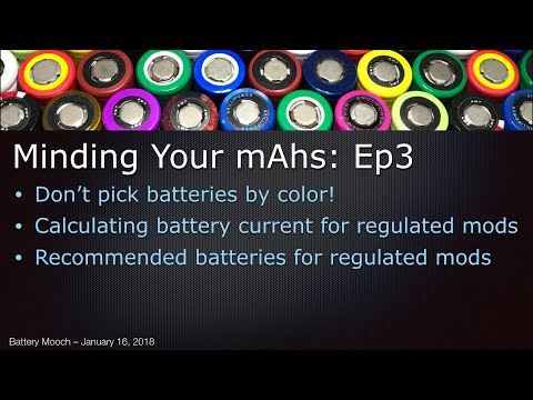 Minding Your mAhs – Ep3 – Battery current and batteries for regulated mods