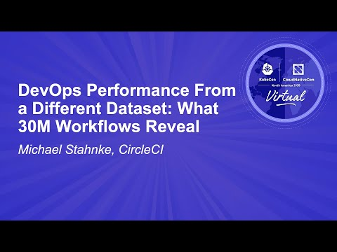 DevOps Performance From a Different Dataset: What 30M Workflows Reveal - Michael Stahnke, CircleCI