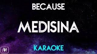 Because - Medisina (Karaoke Version/Instrumental)