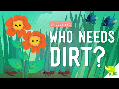 Who Needs Dirt?: Crash Course Kids #27.1